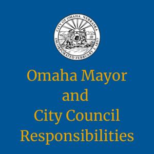 Omaha-Mayor-City-Council-Responsibilities